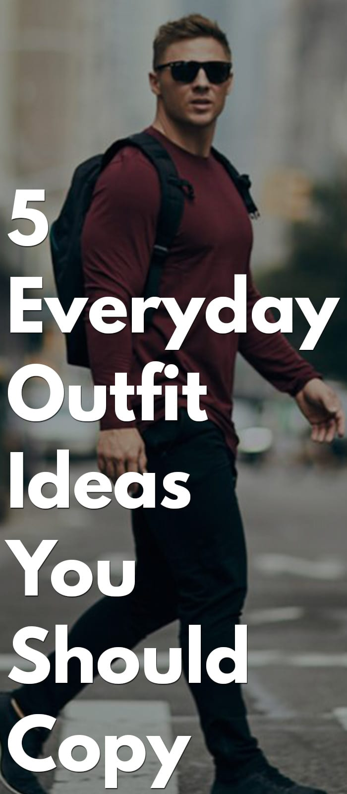5 Must Have Everyday Outfit- Ripped Jeans, Jackets, Chinos, Shirt, Etc