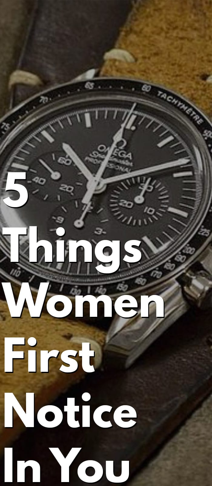 5 Things Women First Notice In You first