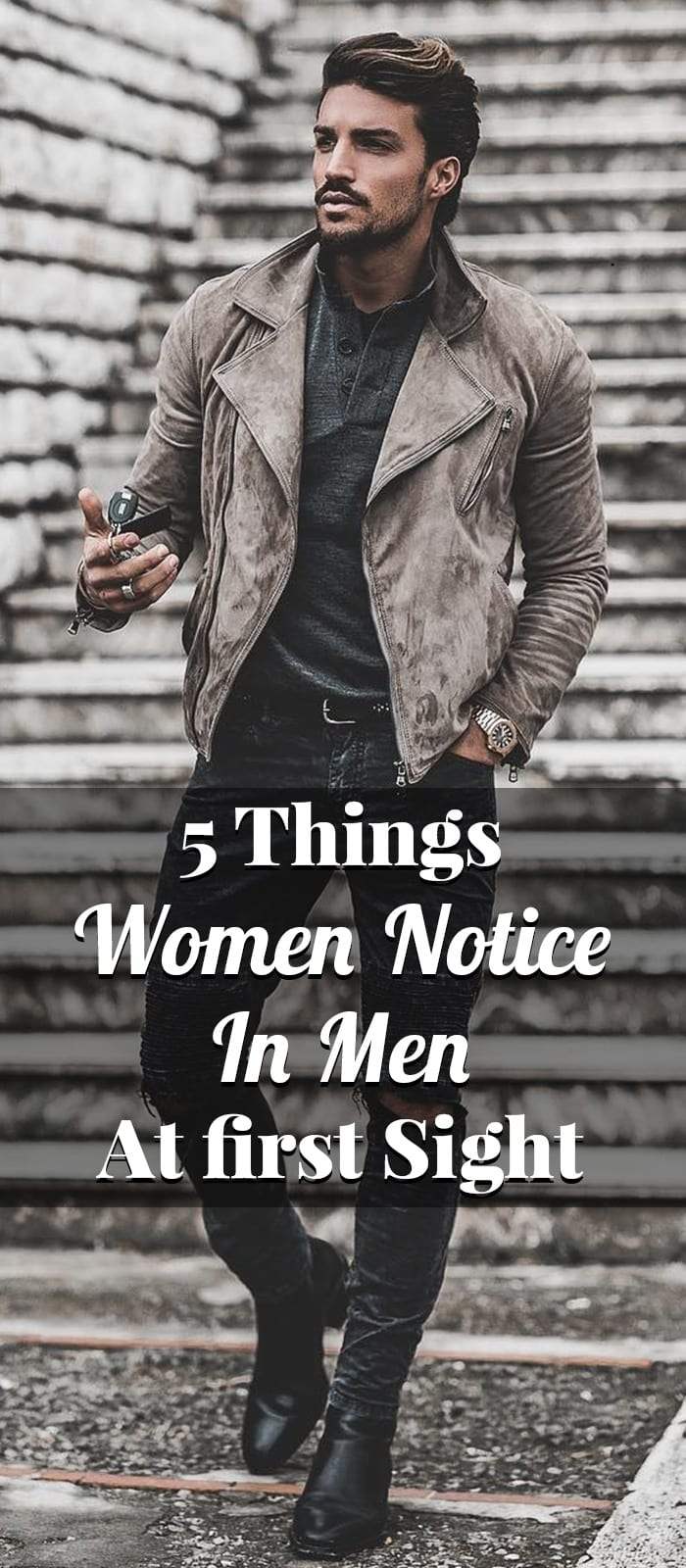 5 Things Women Notice In Men At first Sight