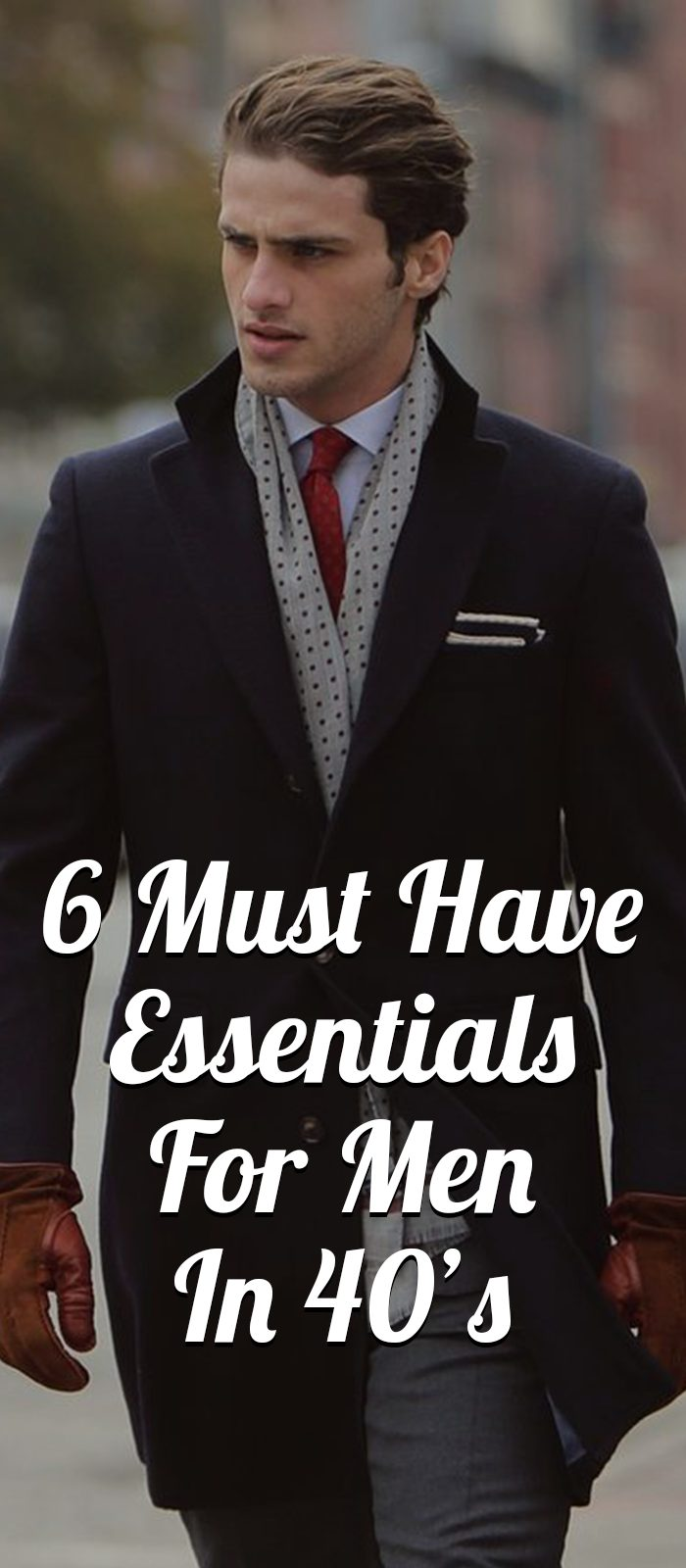 6 Must Have Essentials For Men In 40's