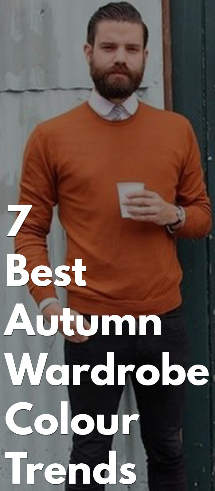 Amazing Autumn Wardrobe- 7 Trendy Colours, Style Tips, Do's & Don'ts, Etc