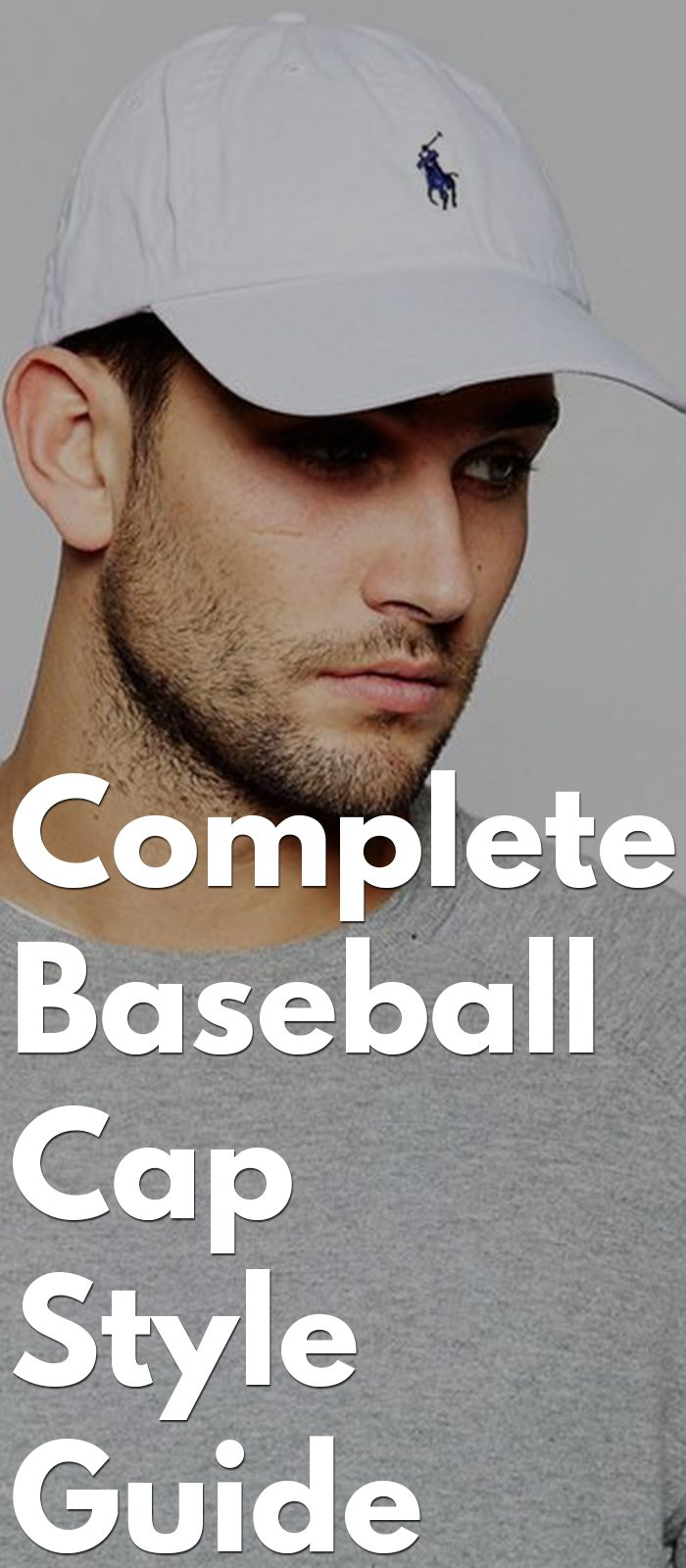 Complete Baseball Cap Style Guide for 2018