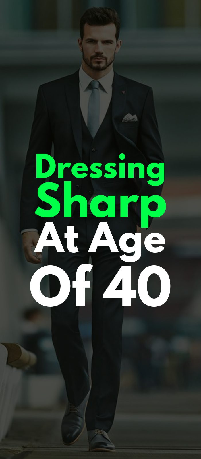 DRESSING SHARP AT AGE OF 40
