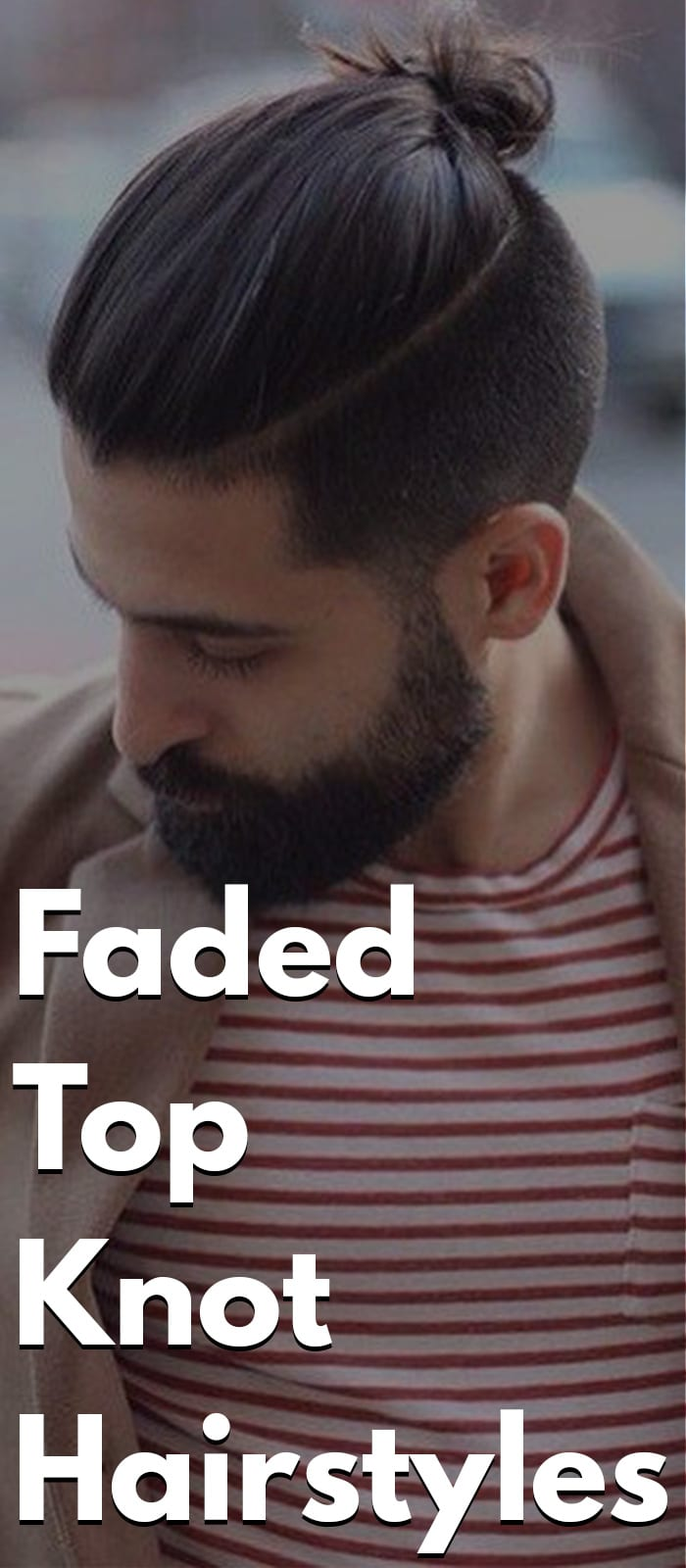 Faded Top Knot Hairstyles