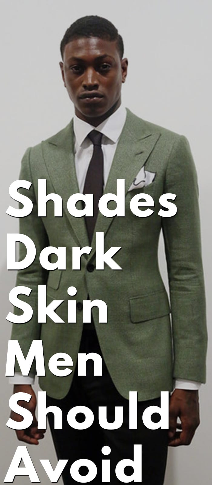 Shades Dark Skin Men Should Not Use
