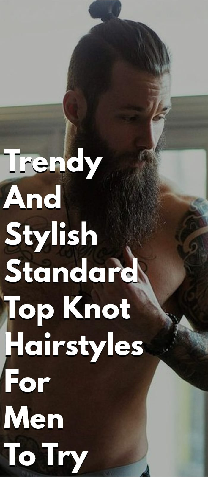 Standard Top Knot Hairstyles For Men To Try