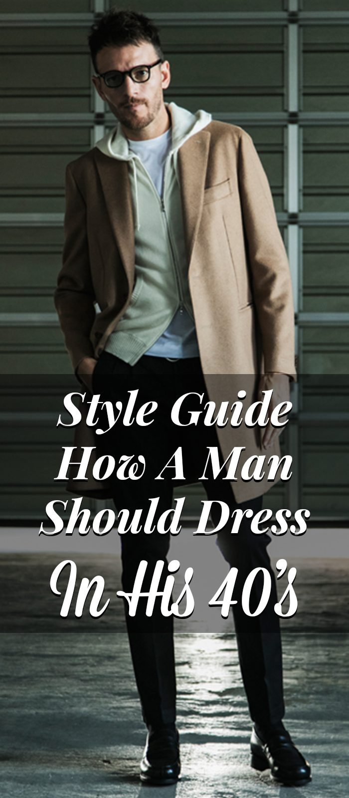 Style Guide - How A Man Should Dress In His 40's