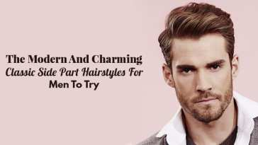 The Modern And Charming Classic Side Part Hairstyles For Men To Try