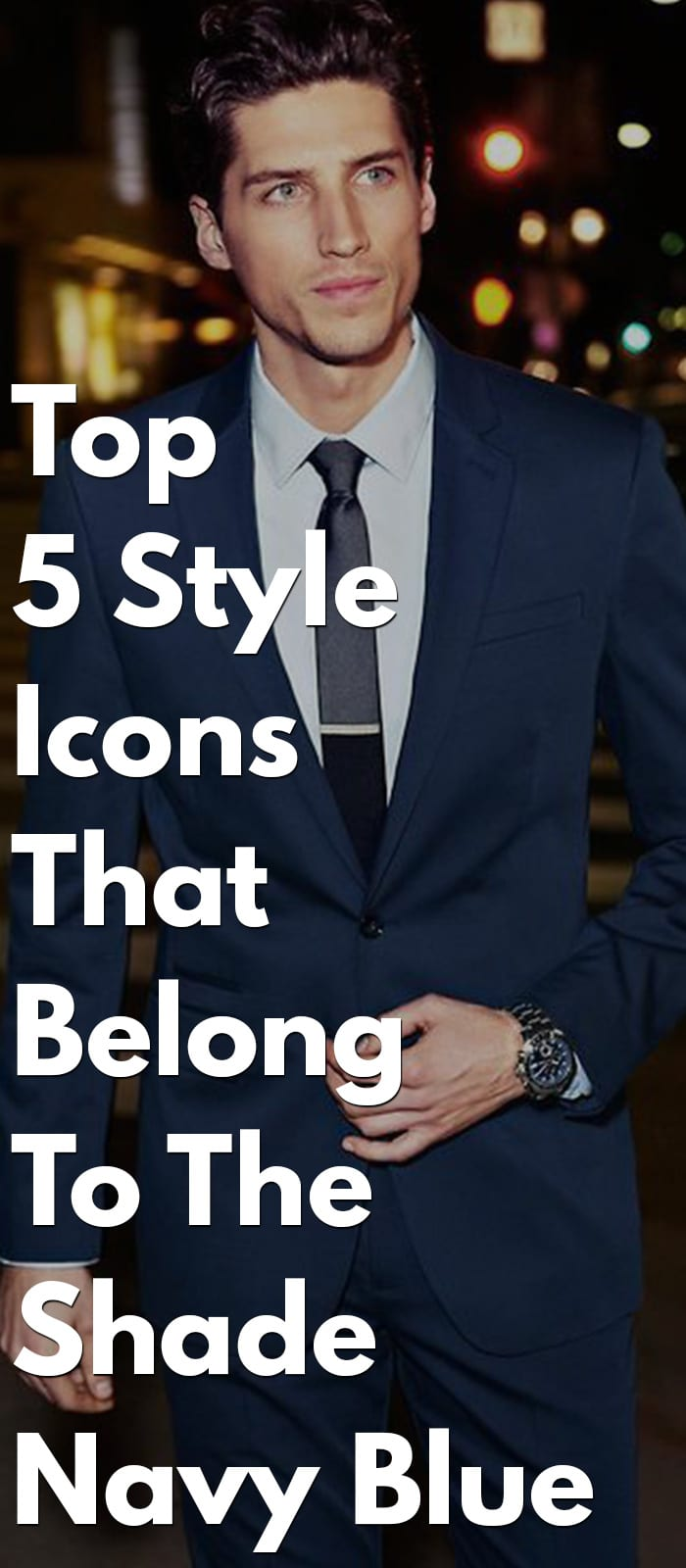 Top 5 Style Icons That Belong To The Shade Navy Blue