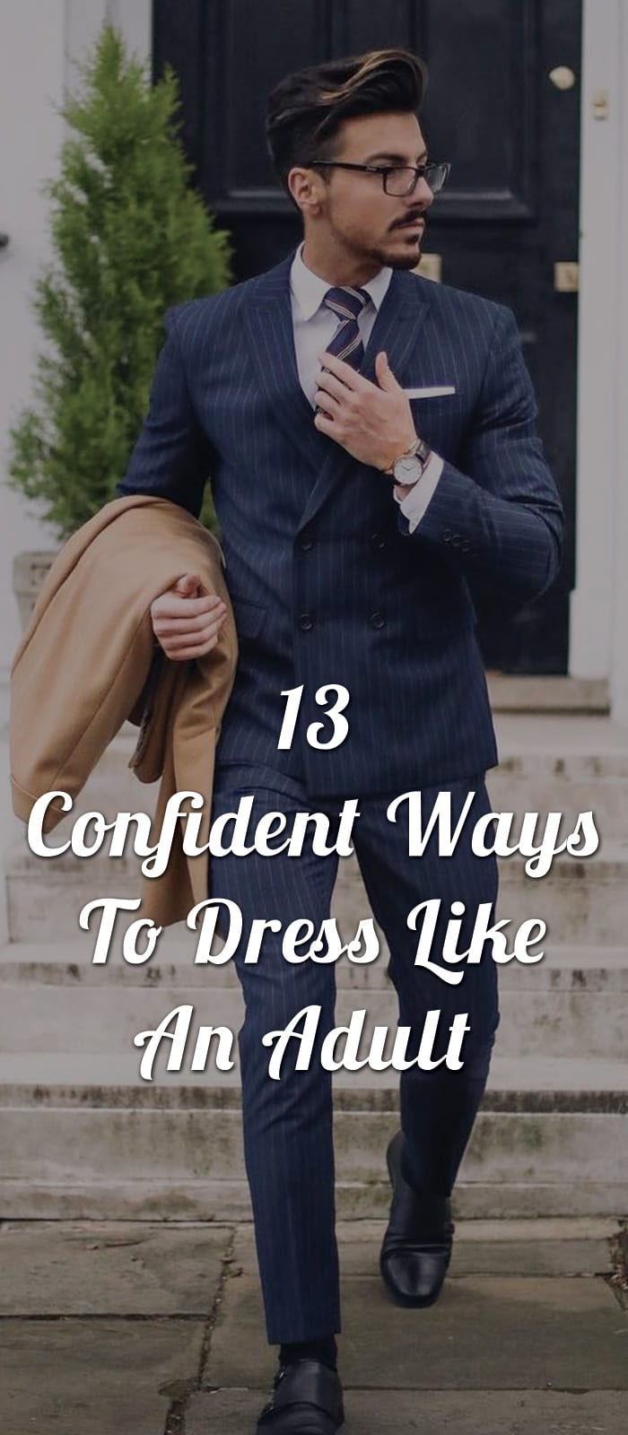 13 Confident Ways To Dress Like An Adult