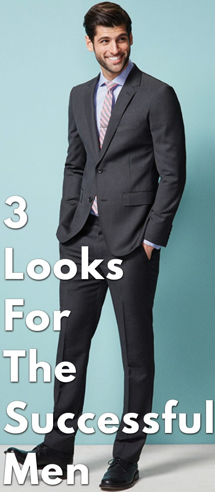 3 Looks For The Successful Men
