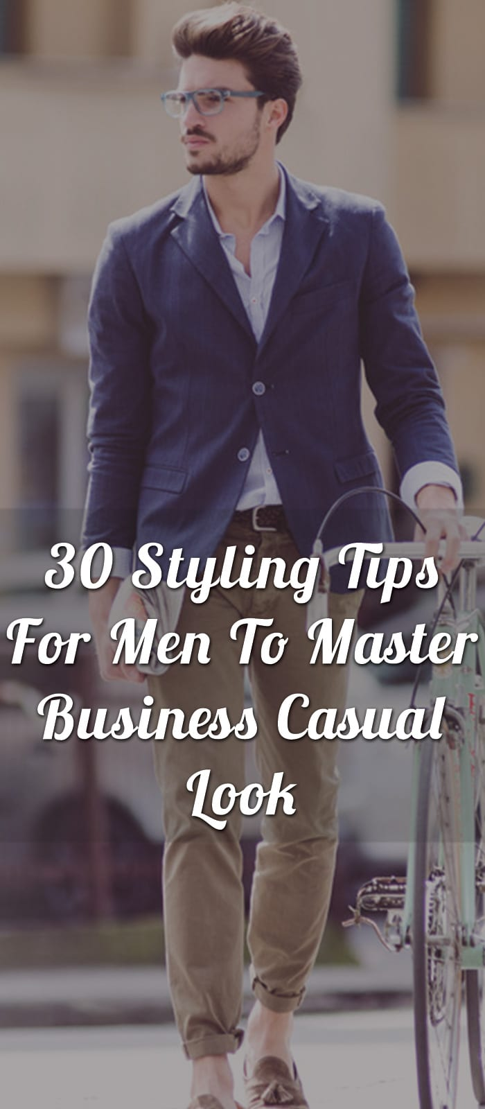 30-Styling-Tips-For-Men-To-Master-Business-Casual-Look