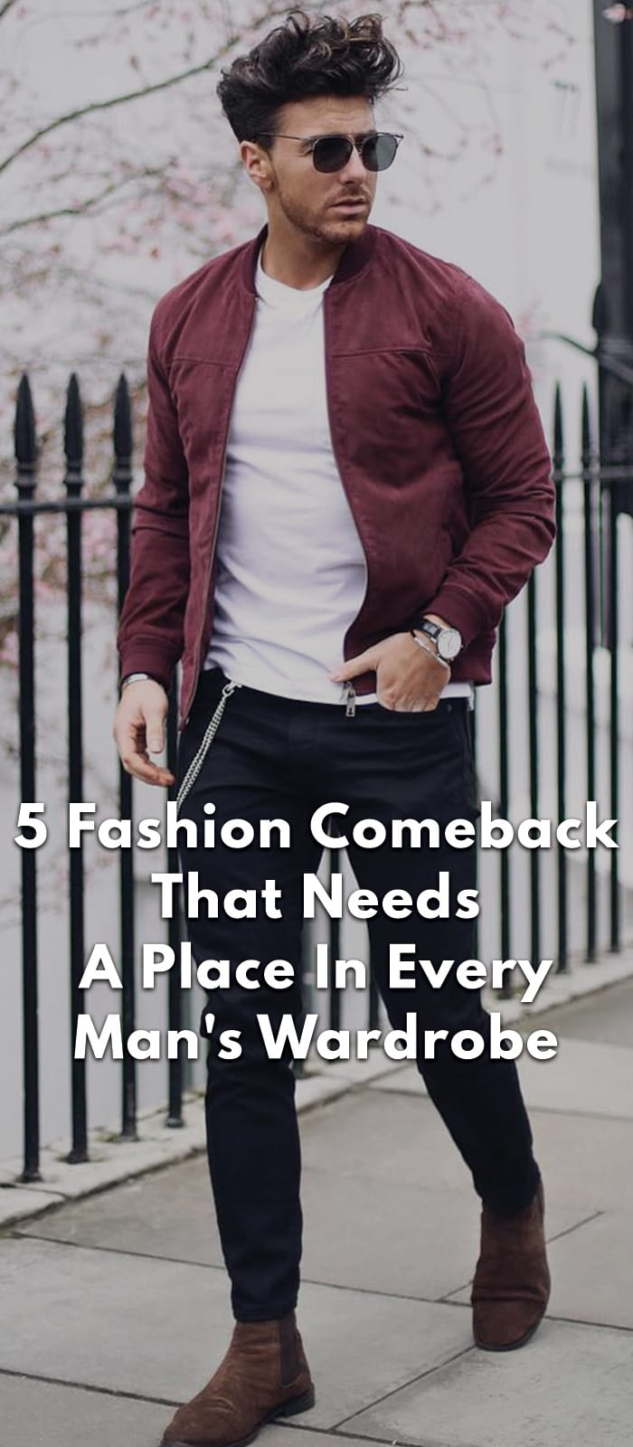 5-Fashion-Comeback-That-Needs-A-Place-In-Every-Man's-Wardrobe