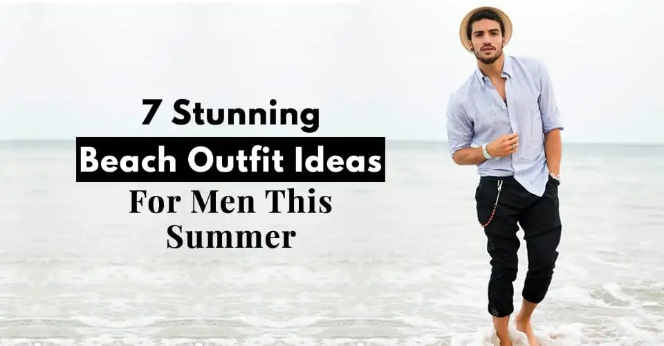 Beach Style Inspiration For Men This Vacation