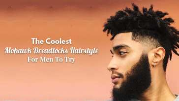The Coolest Mohawk Dreadlocks Hairstyle For Men To Try