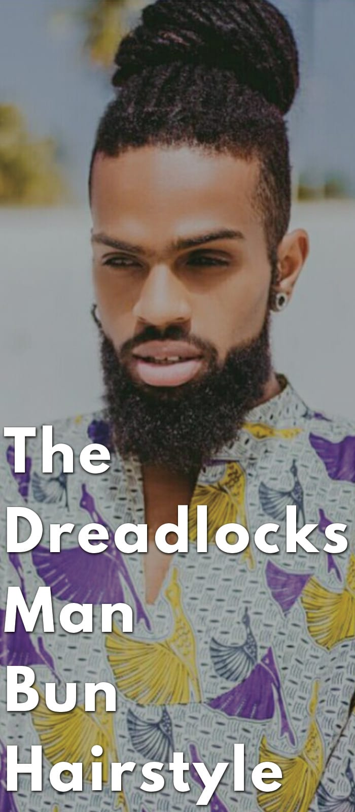 The Dreadlocks Man Bun Hairstyle