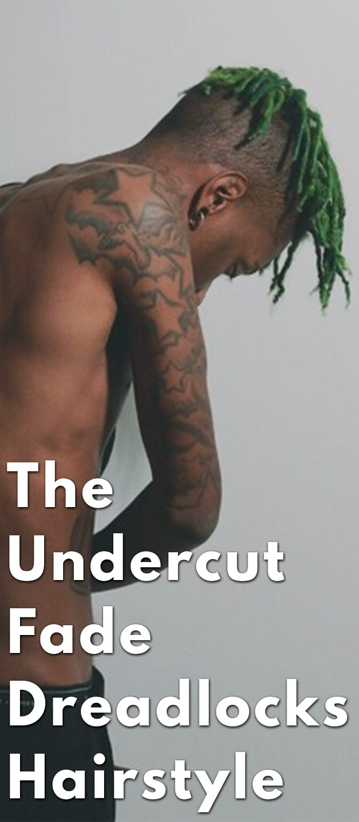 The Undercut Fade Dreadlocks Hairstyle