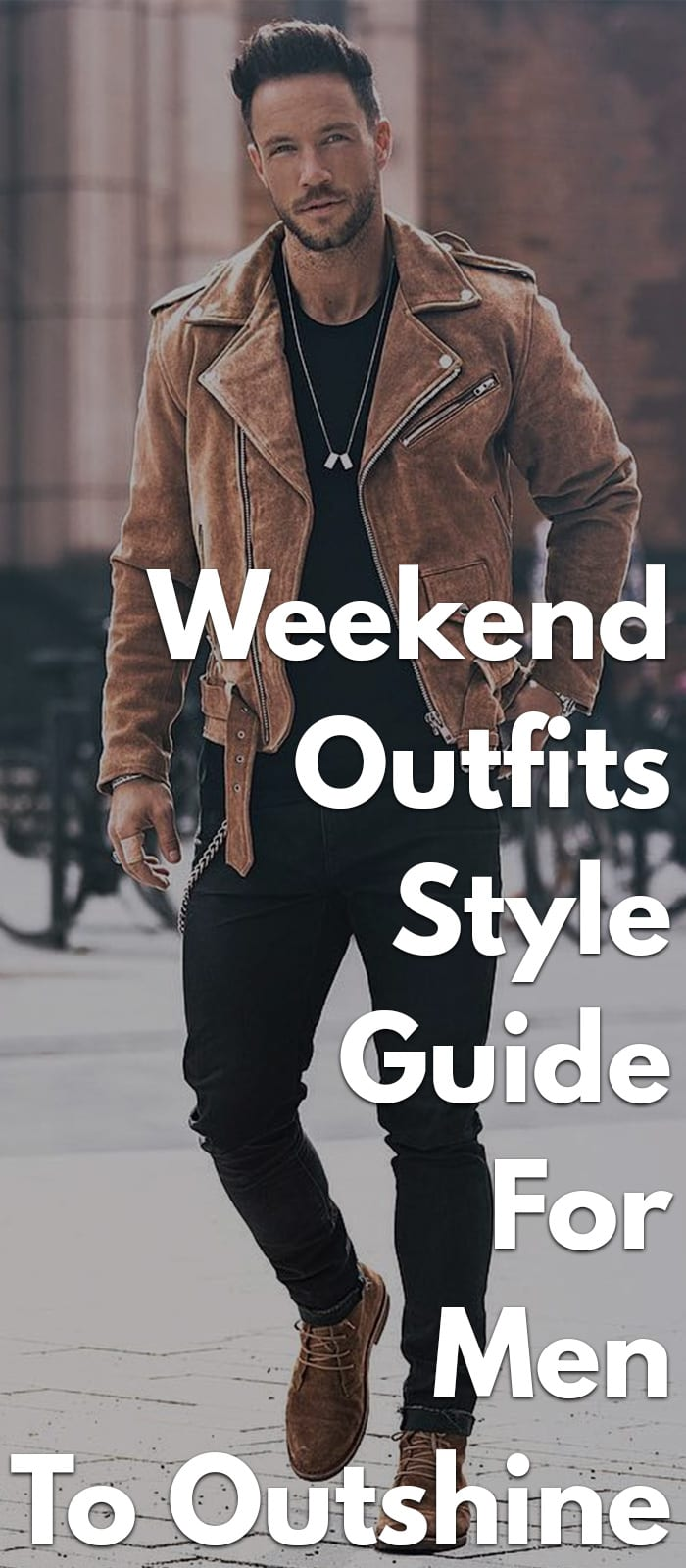 Weekend-Outfits-Style-Guide-For-Men-To-Outshine.