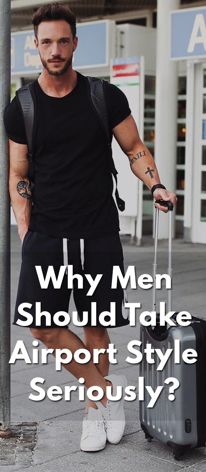 Why-Men-Should-Take-Airport-Style-Seriousl