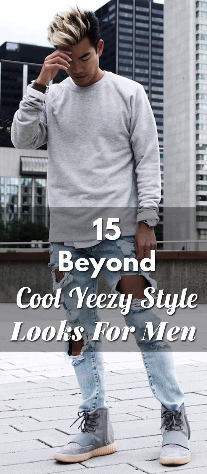 15 Beyond Cool Yeezy Style Looks For Me