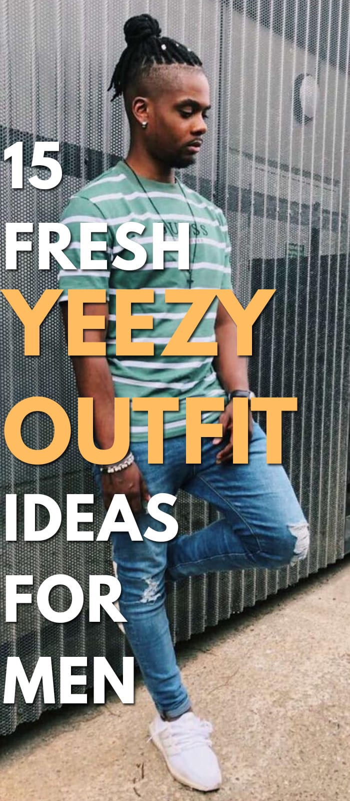 15 Fresh Yeezy Outfit Ideas For Men