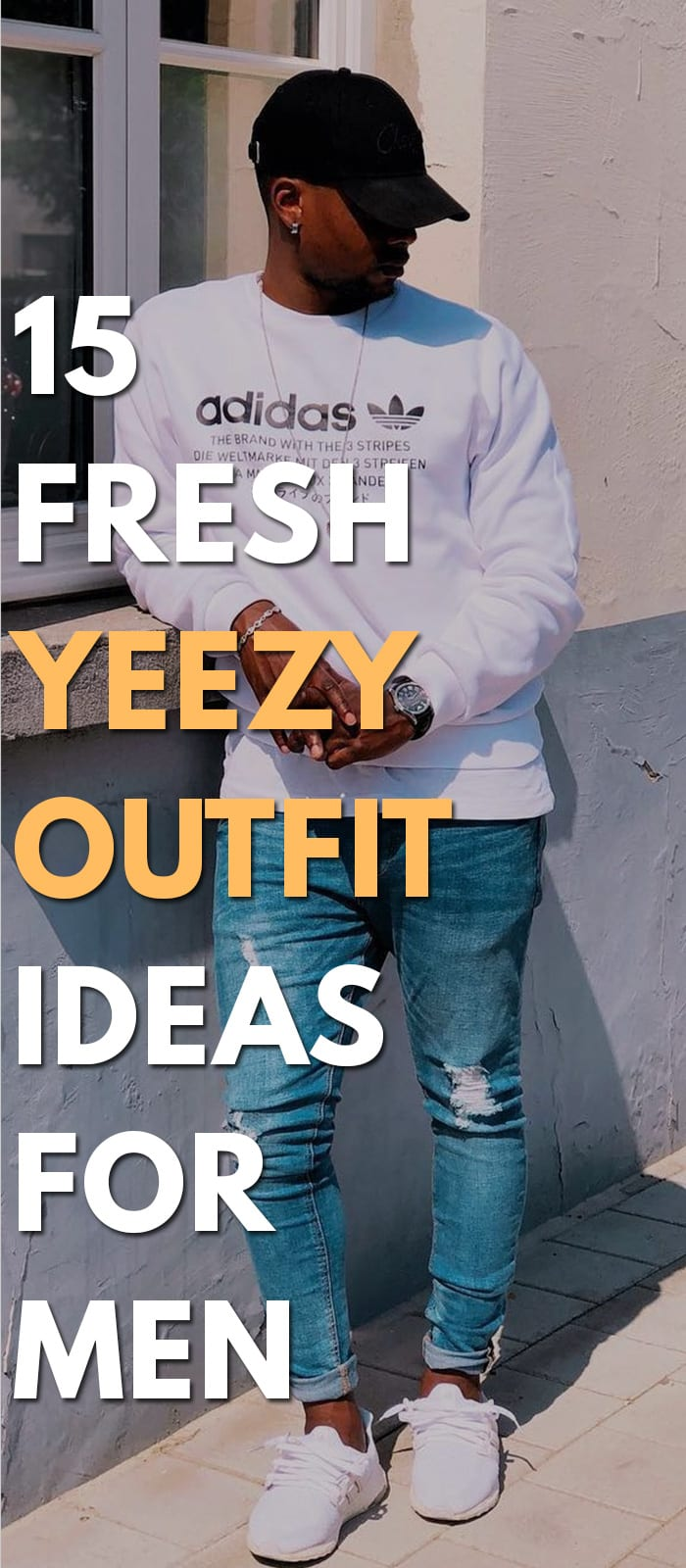 15 Fresh Yeezy Outfit Ideas For Men!
