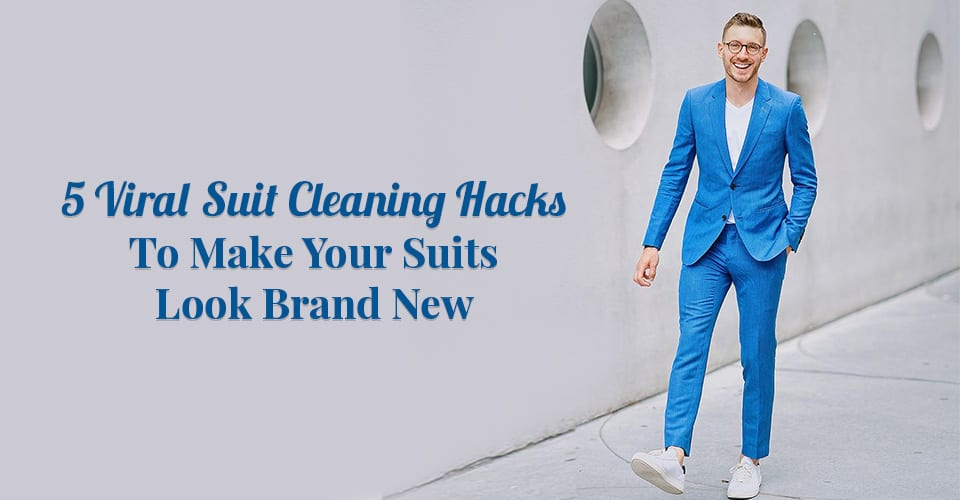 5 Viral Suit Cleaning Hacks To Make Your Suits Look Brand New