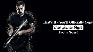 That's It - You'll Officially Copy Theo James Style From Now!