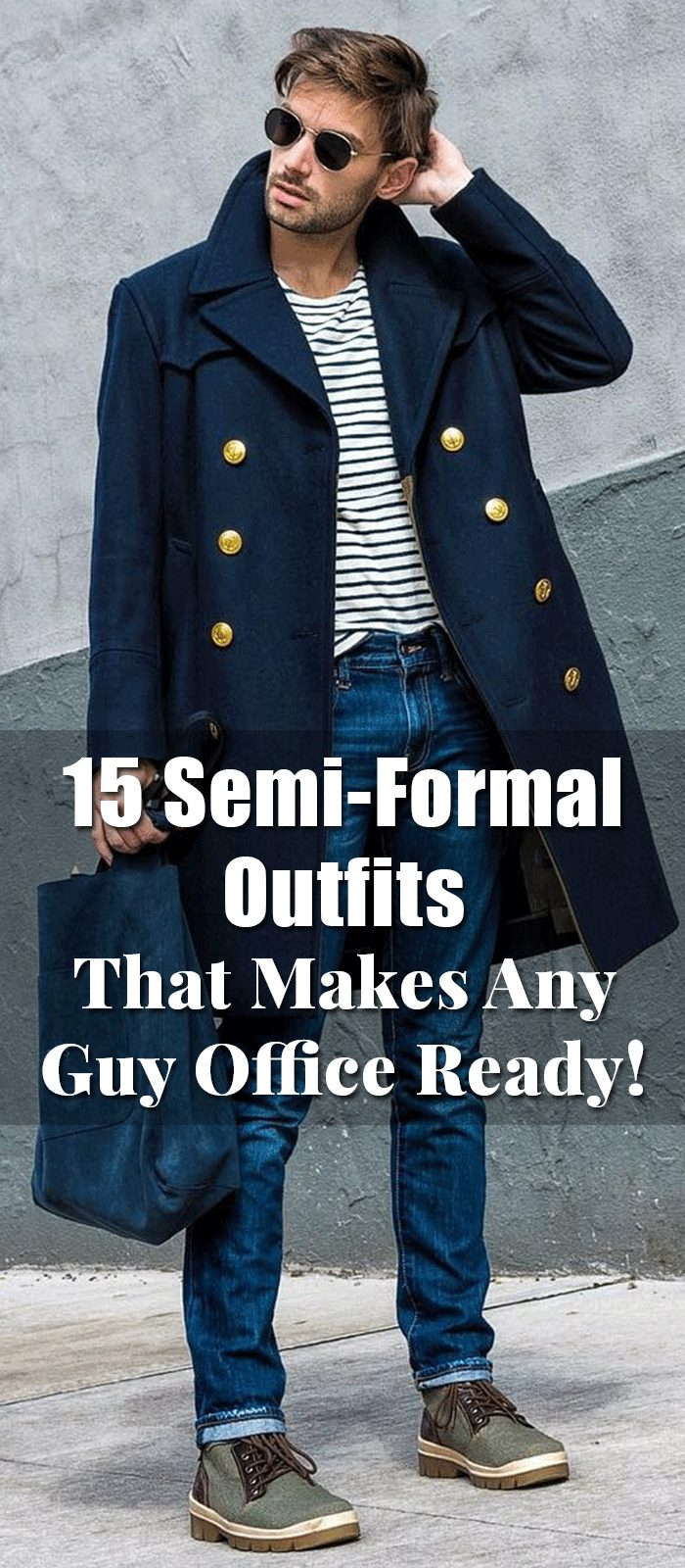 15 Semi-Formal Outfits That Makes Any Guy Office Ready!
