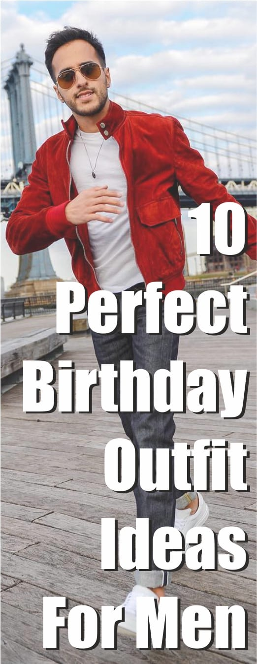 Birthday Outfit Ideas for men