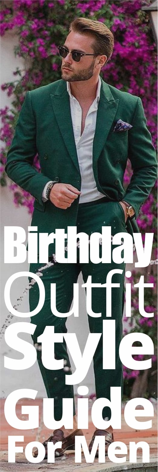 Birthday Outfit Style Guide For Men