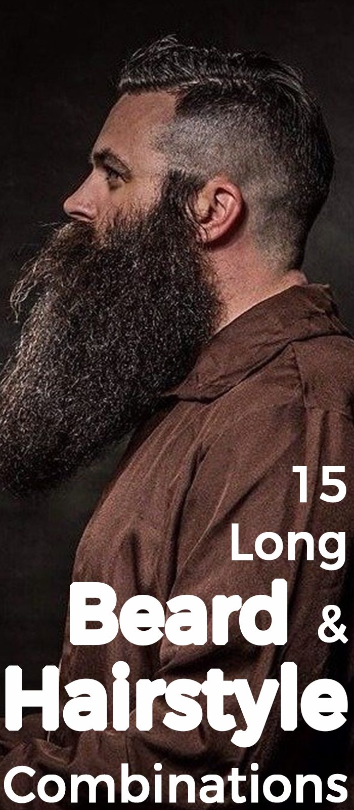 15 Long Beard And Hairstyle Combinations!