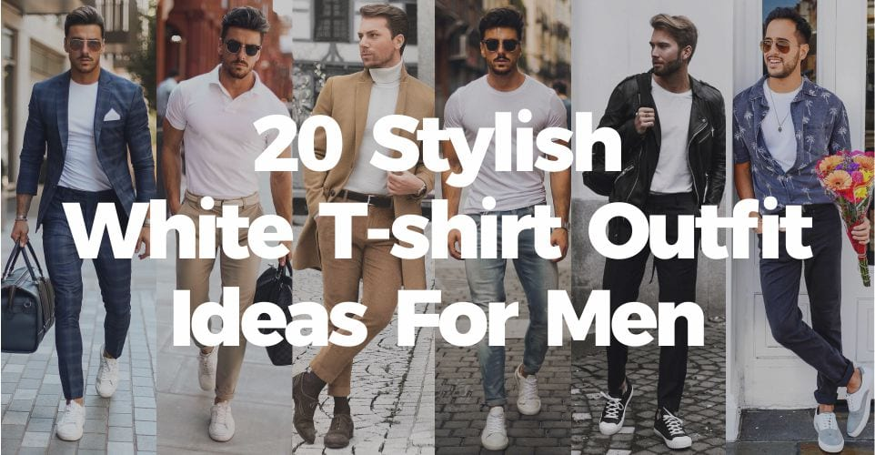 372186f74897 20 Cool Ways To Style The Basic White T-shirt For Men