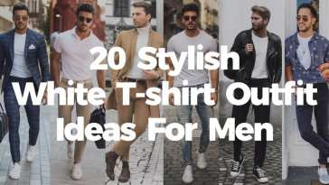 20 Stylish White T-shirt Outfit Ideas For Men