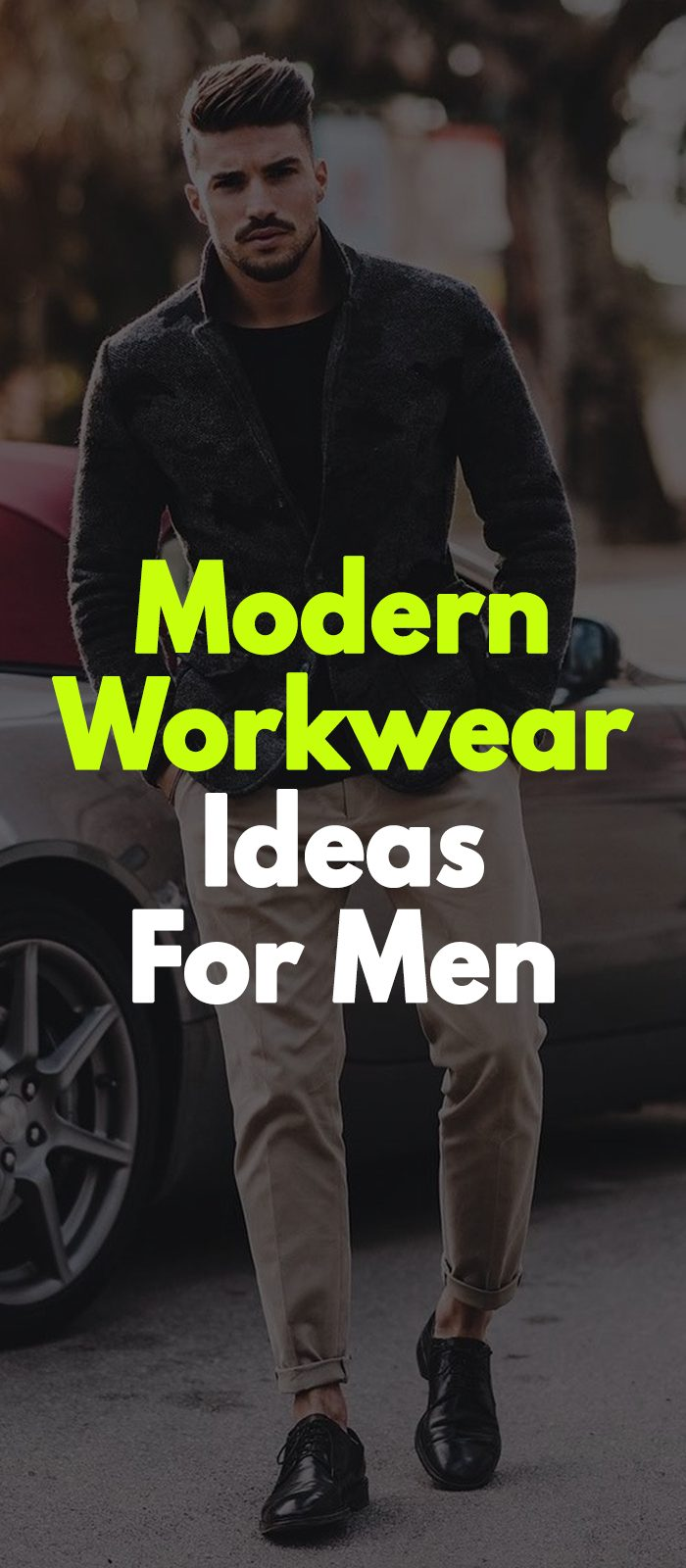 Modern Workwear Ideas For Men