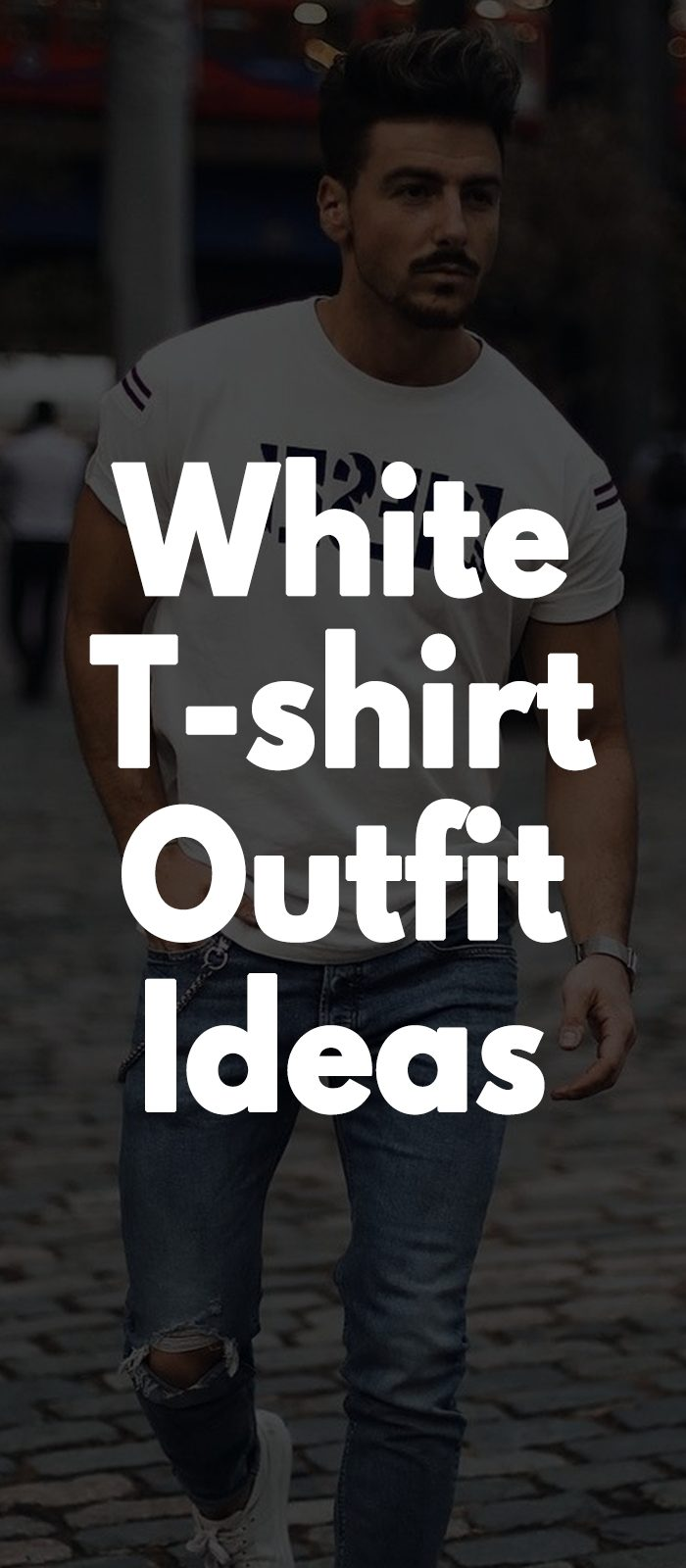 White T-shirt Outfit Ideas