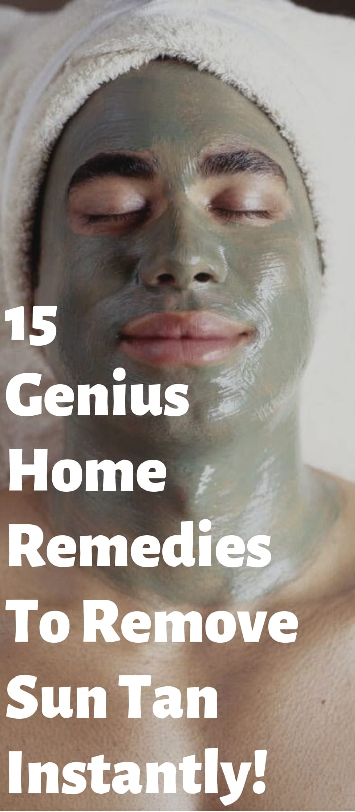 15 Genius Home Remedies To Remove Sun Tan Instantly!