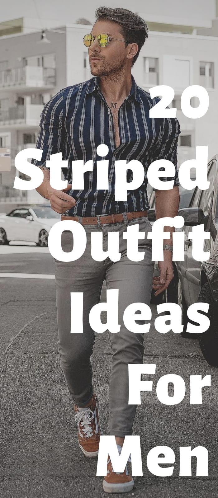 20 Striped Outfit Ideas For Men