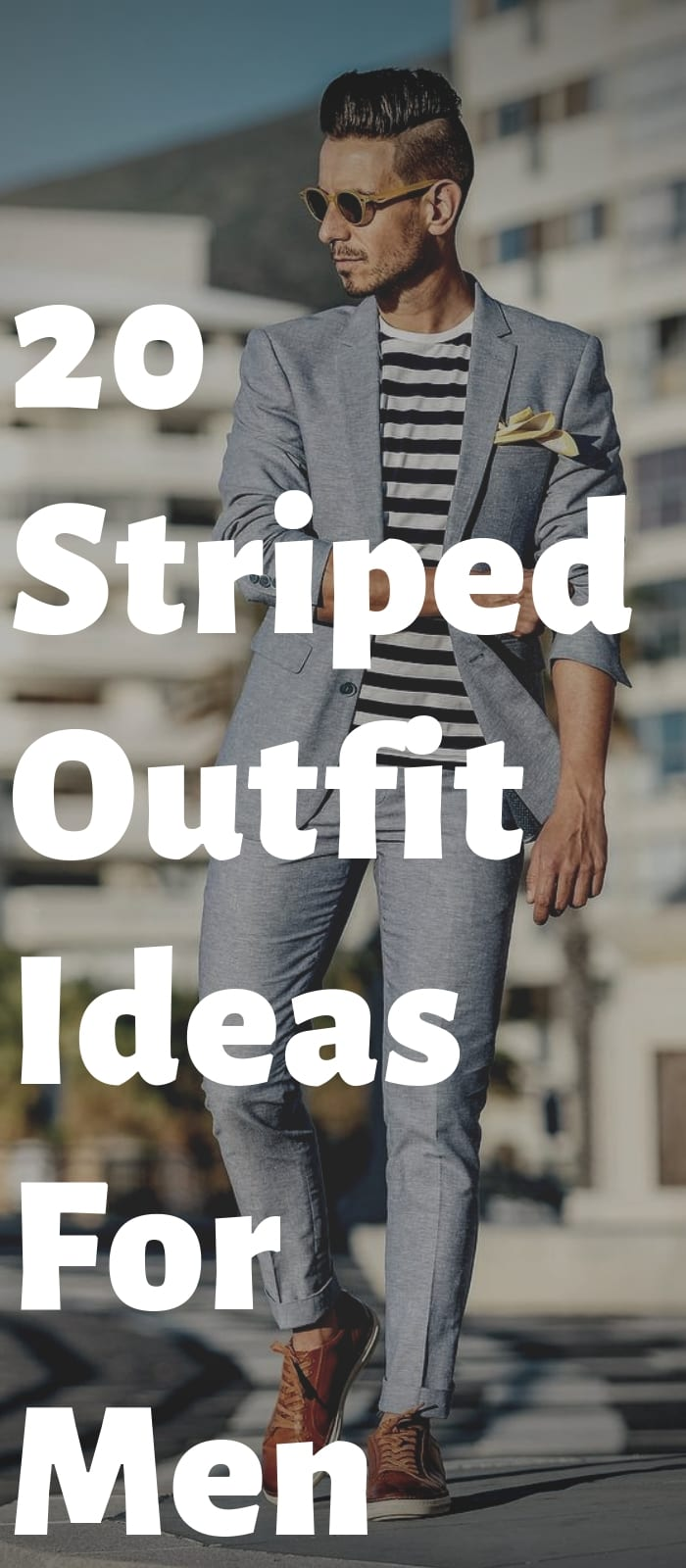20 Striped Outfit Ideas For Men!