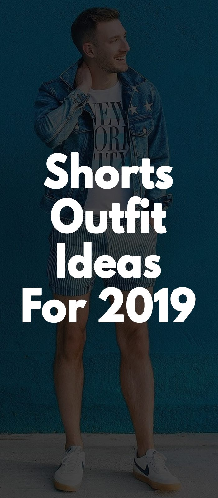 shorts Outfit Ideas For 2019