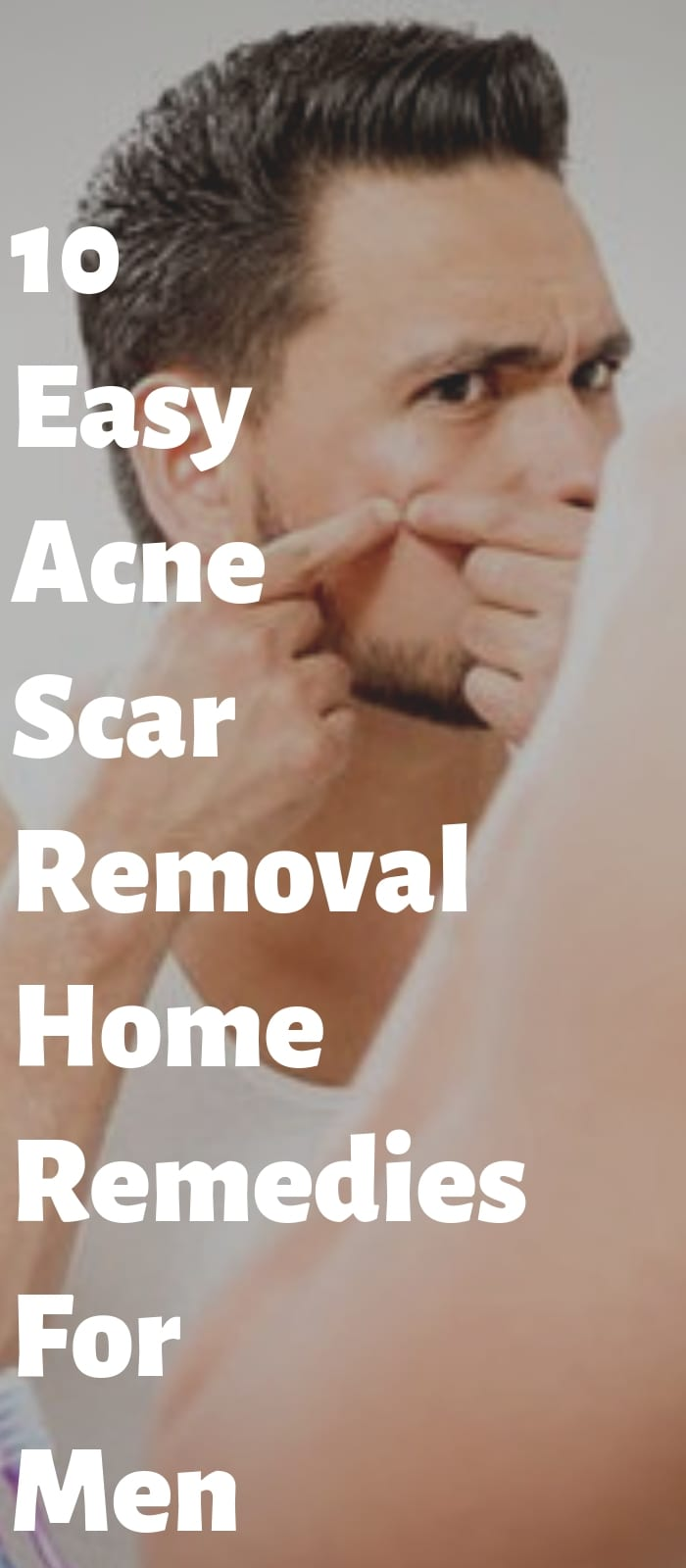 10 Easy Acne Scar Removal Home Remedies For Men.