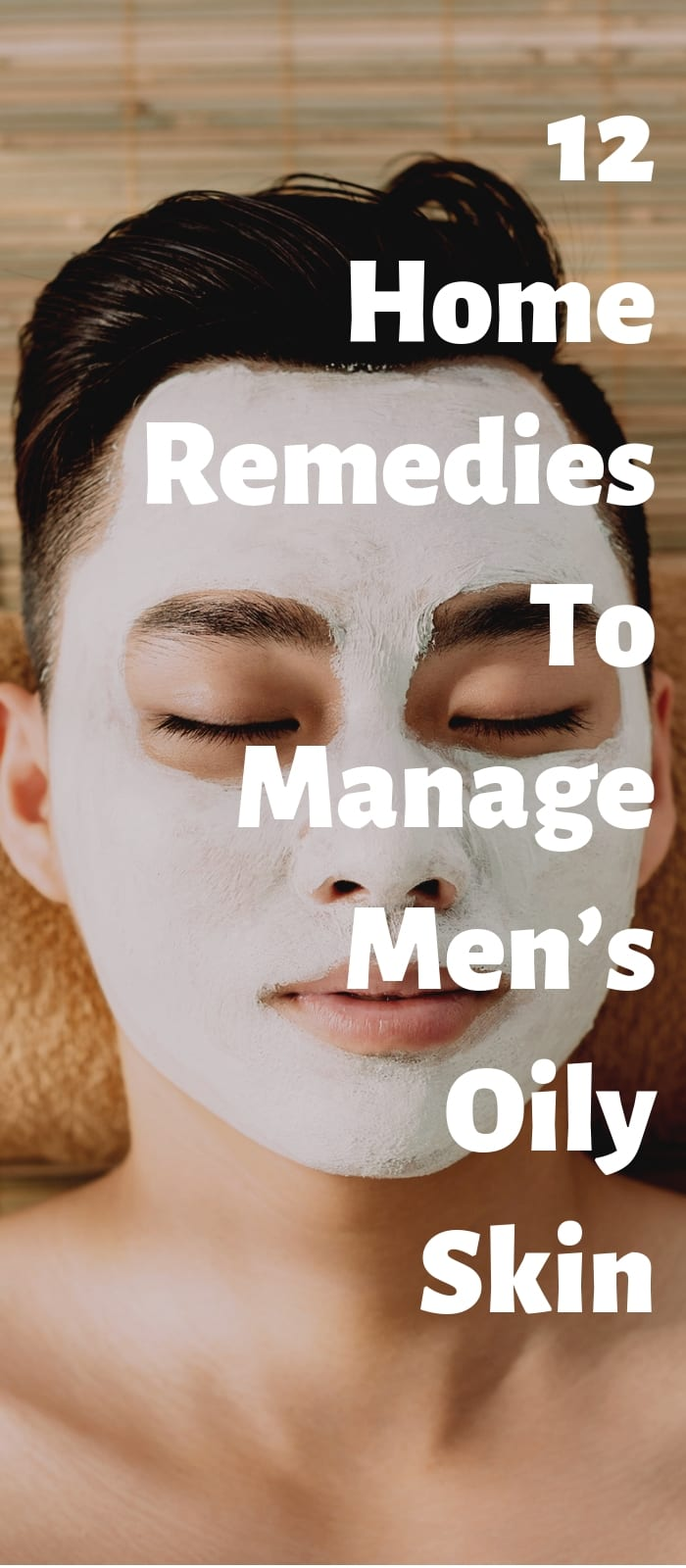 12 Home Remedies To Manage Men's Oily Skin!