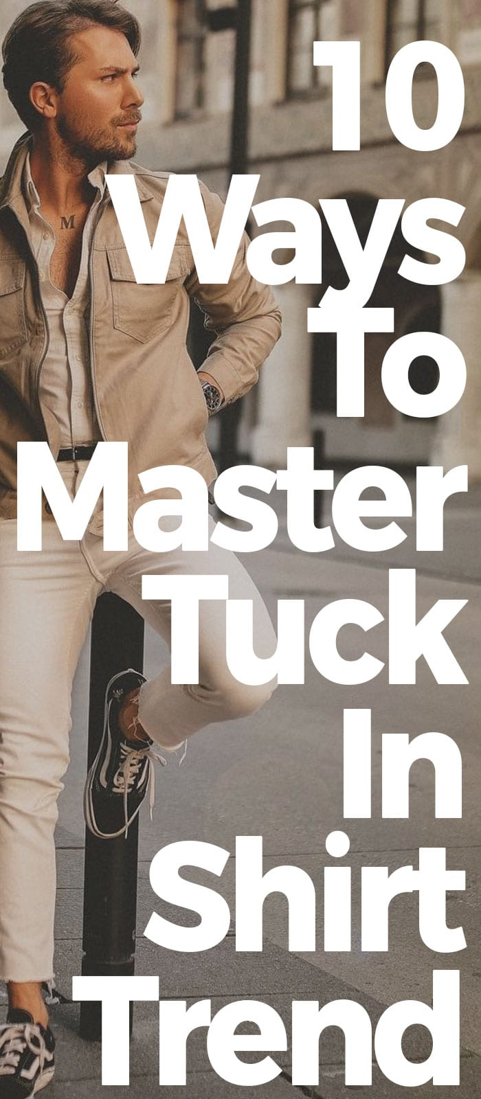 10 Ways To Master Tuck In Shirt Trend