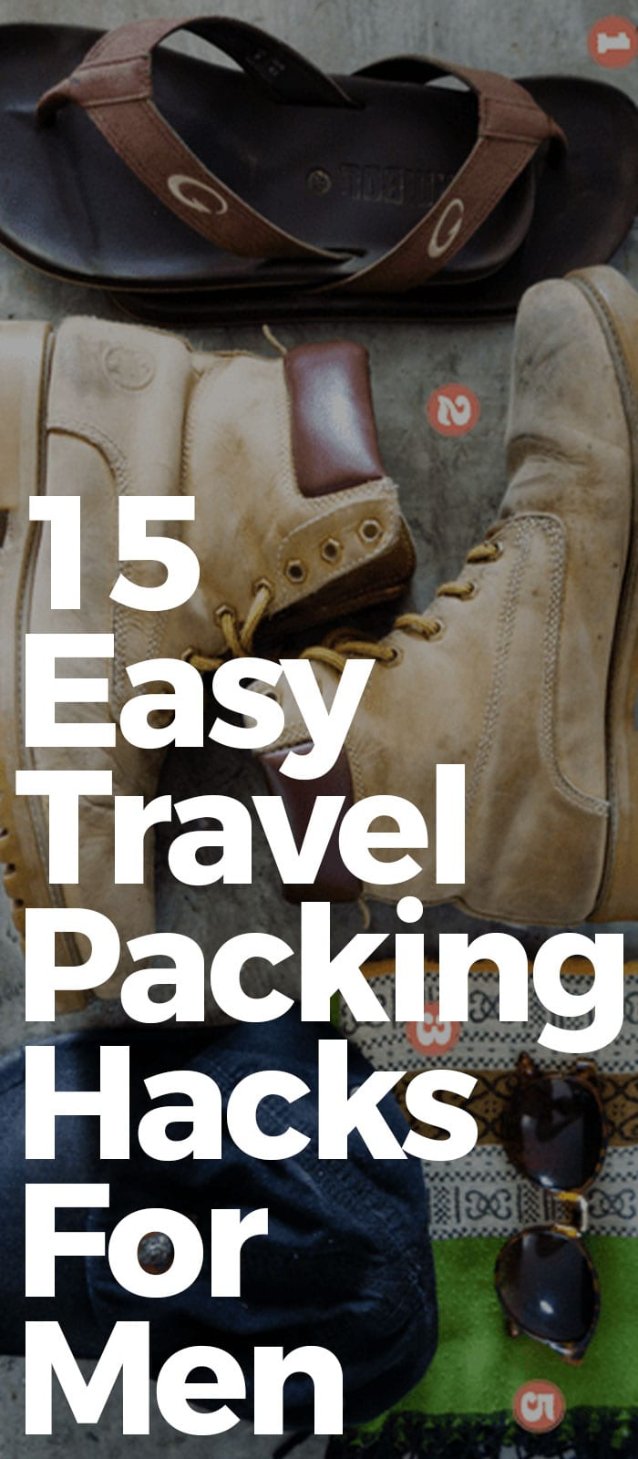 15 Easy Travel Packing Hacks For Men.