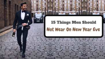 15 Things Men Should Not Wear On New Year Eve