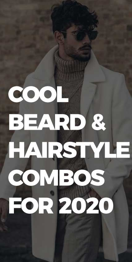 Cool-Beard-&-Hairstyle-Combos-For-2020