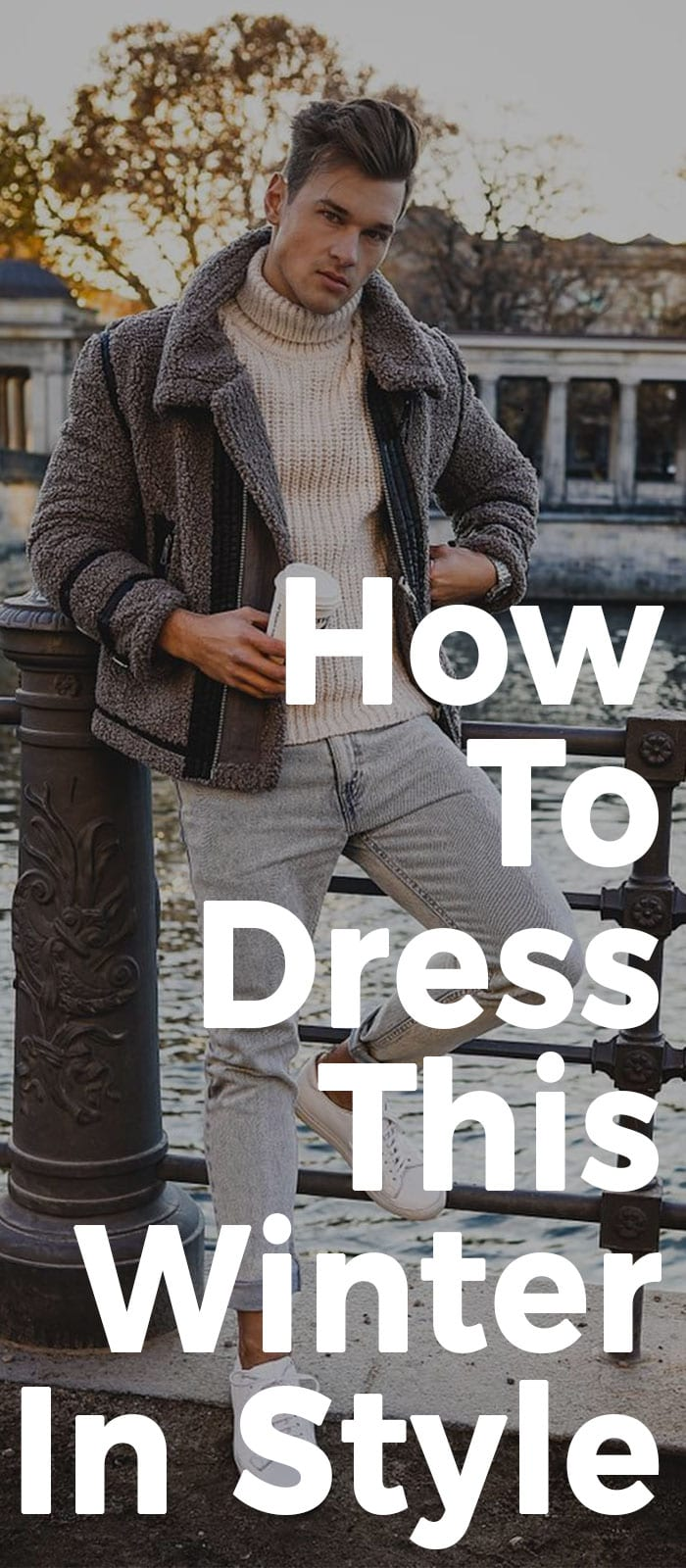 How To Dress This Winter In Style