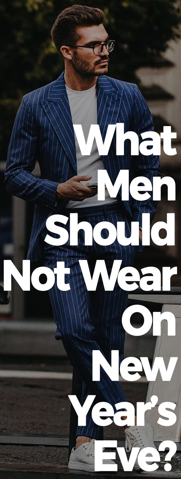 What Men Should Not Wear On New Year's Eve