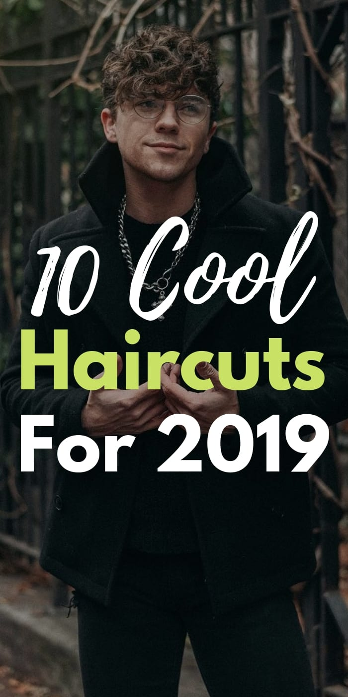 10 Cool Haircuts For 2019