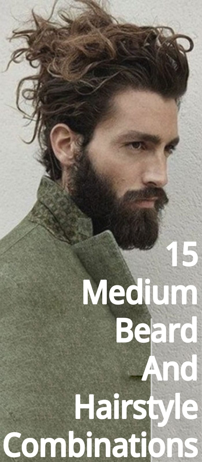 15 Medium Beard And Hairstyle Combinations!